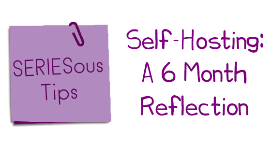 Self-Hosting: A 6 Month Reflection