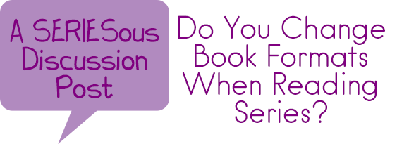 SERIESous Discussion: Reading Formats for Series